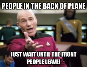 I hate when people feel the need to stand up the second we land, especially when I'm forced to get up for them.